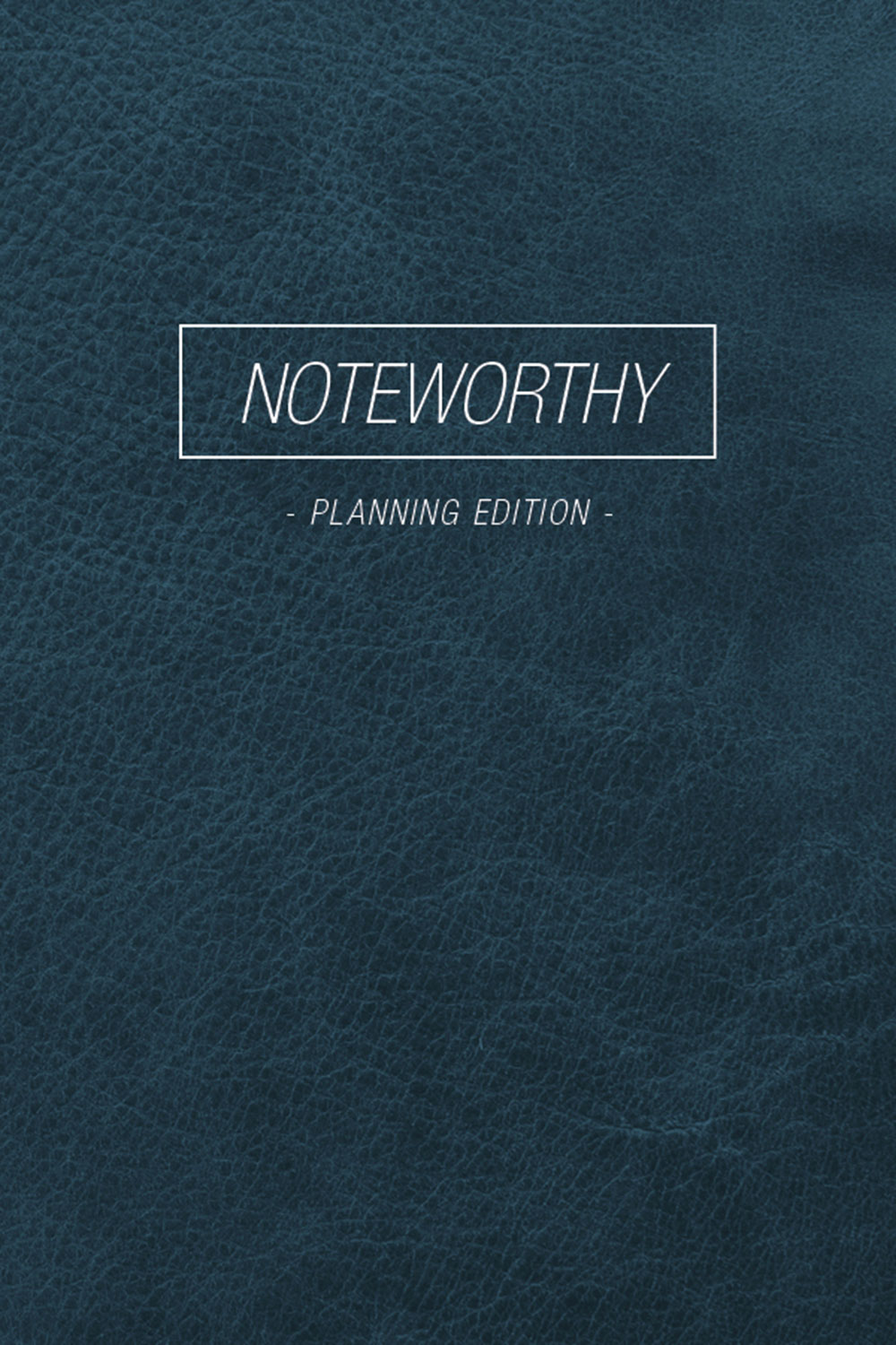 Noteworthy | Planning Edition
